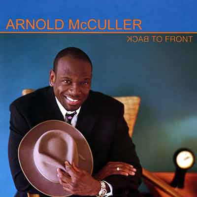 Arnold McCuller<br />Back to Front