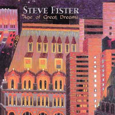 Steve Fister<br />Age of Great Dreams