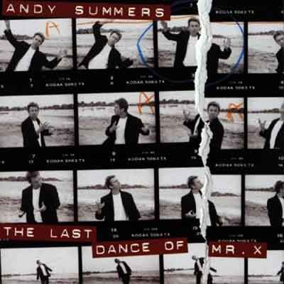Andy Summers<br />The Last Dance of Mr. X