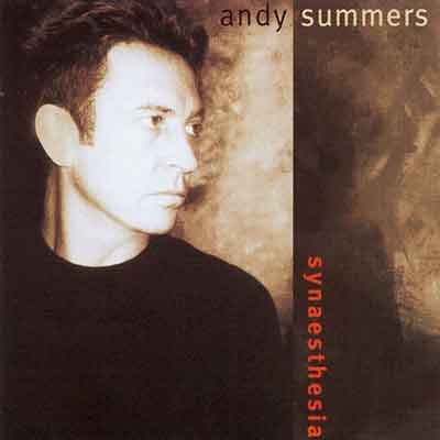 Andy Summers<br />Synaesthesia