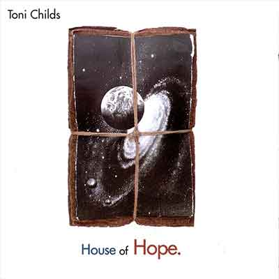 Toni Childs<br />House of Hope