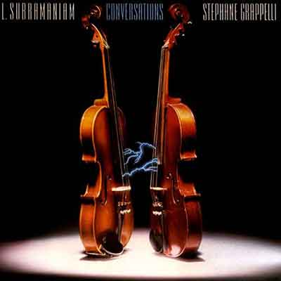 L. Subramaniam & Stephane Grappelli<br />Conversations