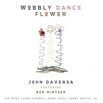 John Daversa <br />Wobbly Dance Flower
