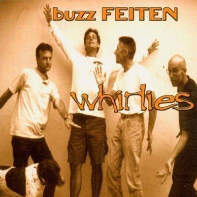 Buzz Feiten<br />Whirlies
