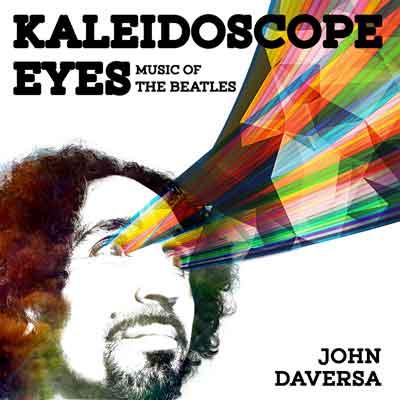 John Daversa<br />Kaleidoscope Eyes