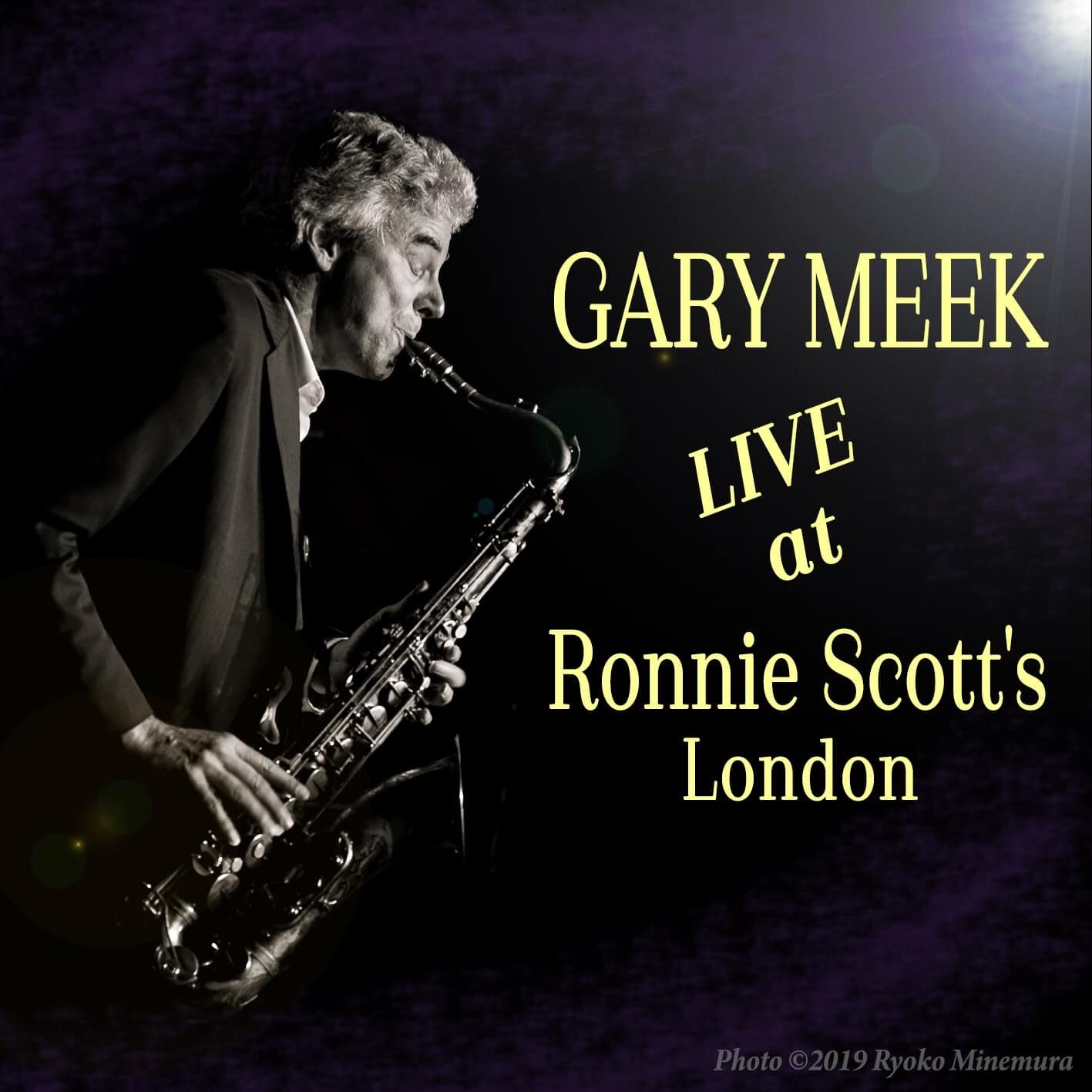 Gary Meek<br/>Live at Ronnie Scott's
