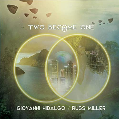 Gionvanni Hidalgo & Russ Miller<br />Two Become One